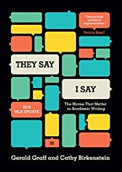They Say I Say: The Moves That Matter in Academic Writing by O'Neil Patrick H