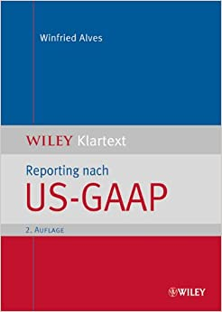 Reporting Nach US-GAAP (Wiley Klartext) (German Edition)
