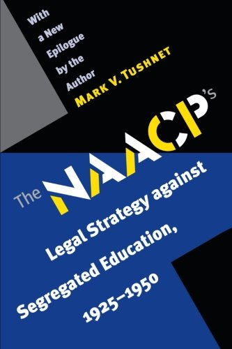The NAACP's Legal Strategy against Segregated Education,...