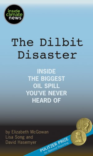 The Dilbit Disaster: Inside the Biggest Oil Spill You've Never Heard Of