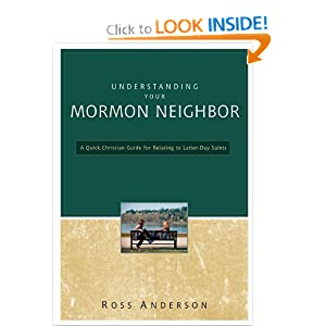 Understanding Your Mormon Neighbor: A Quick Christian Guide for Relating to Latter-Day Saints Ross J. Anderson