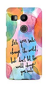 AMEZ let your smile change the world Back Cover For LG Nexus 5x