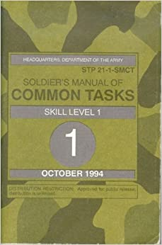 Soldier's Manual of Common Tasks: Warrior Skills Level 1 ...