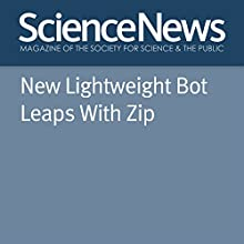 New Lightweight Bot Leaps With Zip Other Auteur(s) : Meghan Rosen Narrateur(s) : Jamie Renell