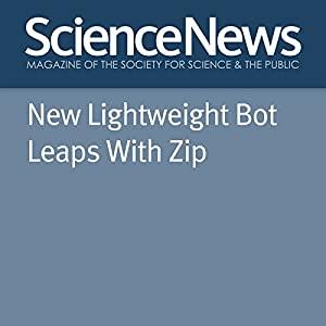 New Lightweight Bot Leaps With Zip Other von Meghan Rosen Gesprochen von: Jamie Renell