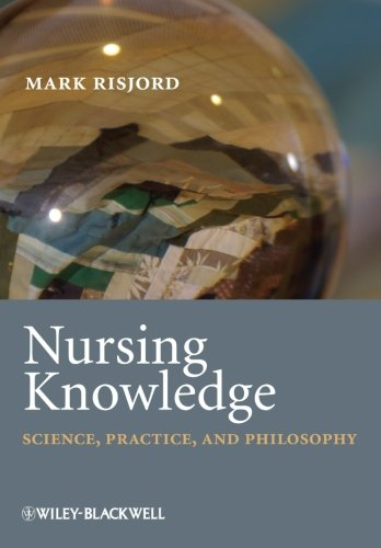 Nursing Knowledge: Science, Practice, And Philosophy