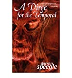 [ [ [ A Dirge for the Temporal [ A DIRGE FOR THE TEMPORAL ] By Speegle, Darren ( Author )Aug-01-2004 Paperback