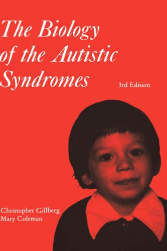 The Biology Of The Autistic Syndromes (Clinics In Developmental Medicine)