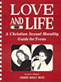 img - for Love & Life: A Christian Sexual Morality Guide for Teens book / textbook / text book