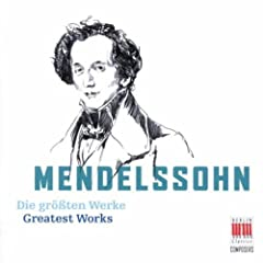 Mendelssohn Bartholdy: Greatest Works