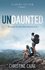 Undaunted: Student Edition: Daring to do what God calls you to do