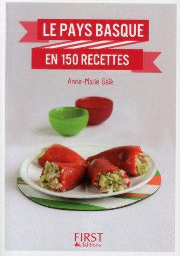 Anne-Marie GALE - Petit livre de - Le Pays Basque en 150 recettes