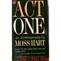 Act One; and Autobiography of Moss Hart