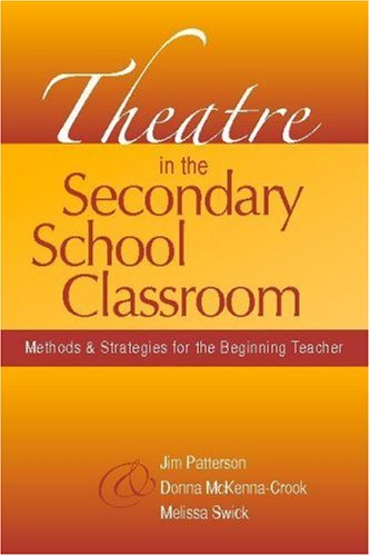 Theatre in the Secondary School Classroom: Methods and...