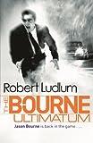 The Bourne Ultimatum: The Bourne Saga: Book Three (Jason Bourne)
