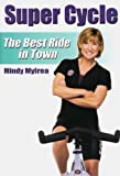 Mindy Mylrea's Super Cycle (indoor cycling DVD)