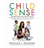 img - for Child Sense: From Birth to Age 5, How to Use the 5 Senses to Make Sleeping, Eating, Dressing, and Other Everyday Activities Easier While Strengthening Your Bond with Your Child (Hardback) - Common book / textbook / text book