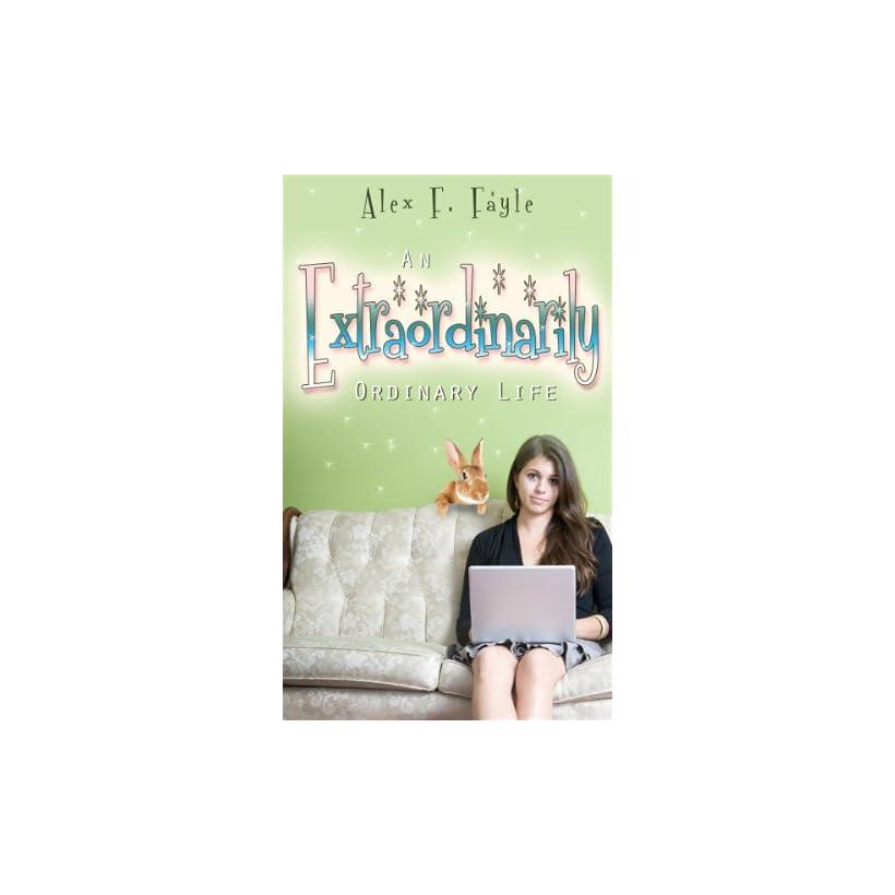 An Extraordinarily Ordinary Life Alex F. Fayle  Kindle