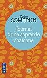 echange, troc Corine SOMBRUN - Journal d'une apprentie chamane