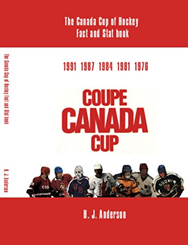 The Canada Cup of Hockey Fact and Stat Book