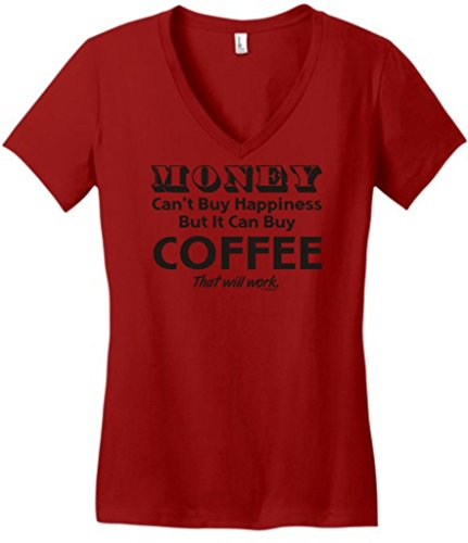 Money Can'T Buy Happiness But It Can Buy Coffee Juniors V-Neck Large Classic Red