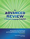img - for An Advanced Review of Speech-language Pathology: Preparation for the Praxis and Comprehensive Examination book / textbook / text book