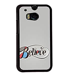 Believe 2D Hard Polycarbonate Designer Back Case Cover for HTC One M8 :: HTC M8 :: HTC One M8 Eye :: HTC One M8 Dual Sim :: HTC One M8s