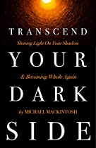 TRANSCENDING YOUR DARK SIDE