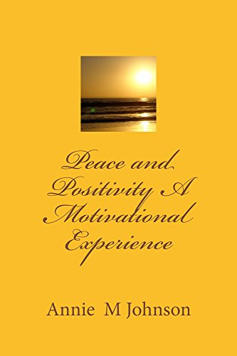 Book: Peace and Positivity A Motivational Experience by Annie M. Johnson