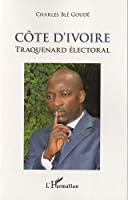 Cote d'Ivoire Traquenard Electoral
