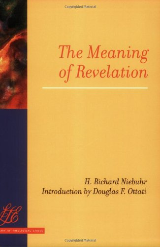 The Meaning of Revelation (Library of Theological Ethics)