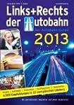 Links + Rechts der Autobahn 2013: Der...