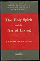 The Holy Spirit and the art of living by J.…