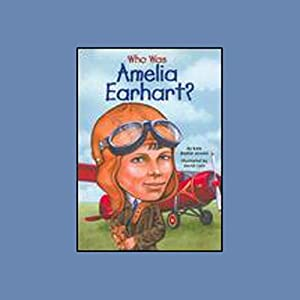 Who Was Amelia Earhart? Audiobook