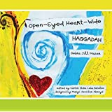 Open-Eyed Heart-Wide Haggadah