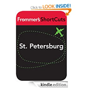 St. Petersburg, Russia: Frommer's ShortCuts: Frommer's Shortcuts Series, Book 531