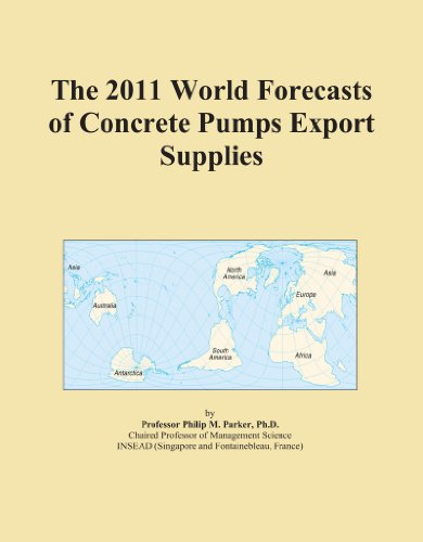 The 2011 World Forecasts of Concrete Pumps Export Supplies