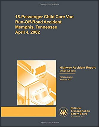 Highway Accident Report: 15-Passenger Child Care Van Run-Off-Road Accident Memphis, Tennessee Aplril 4, 2002 (Highway Accident Reports)