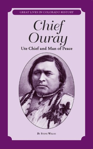 Chief Ouray: Ute Chief and Man of Peace (Great Lives in Colorado History) (Great Lives in Colorado History / Grandes Vidas De La Historia De Colorado)