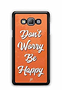 YuBingo Don't Worry. Be Happy Designer Mobile Case Back Cover for Samsung Galaxy A7 2016