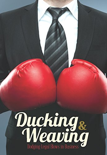 Ducking and Weaving: Dodging Legal Blows in Business PDF