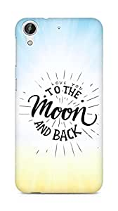 AMEZ love you to the moon and back Back Cover For HTC Desire 626 LTE