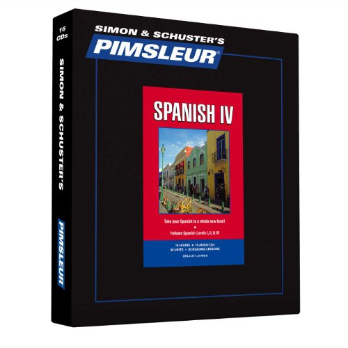 Pimsleur Spanish Level 4 CD: Learn to Speak and Understand Latin American Spanish with Pimsleur Language Programs (Comprehensive)
