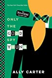img - for Only the Good Spy Young (10th Anniversary Edition) (Gallagher Girls) book / textbook / text book