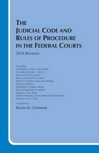 The Judicial Code and Rules of Procedure in the Federal Courts, 2014 Revision (Selected Statutes)