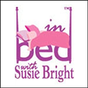In Bed with Susie Bright 360 Performance