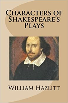 an analysis of the transformation of character in william shakespeares plays Essay on transformation of lear in shakespeare's character analysis]:: 4 william shakespeare's king lear essay - william shakespeare's king.