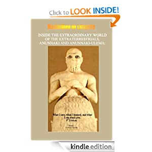 INSIDE THE EXTRAORDINARY WORLD OF THE EXTRATERRESTRIALS, ANUNNAKI AND ANUNNAKI-ULEMA: What I saw, what I learned, and what I can teach you. Book 1 (Metaphysical ... dimensions of the extraterrestrial Anunnaki)