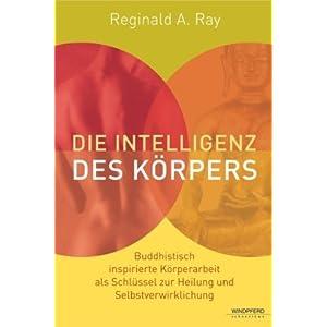 eBook Cover für  Die Intelligenz des K xF6 rpers Buddhistisch inspirierte K xF6 rperarbeit als Schl xFC ssel zur Heilung und Selbstverwirklichung