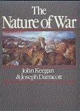 The nature of war (0030577772) by John Keegan